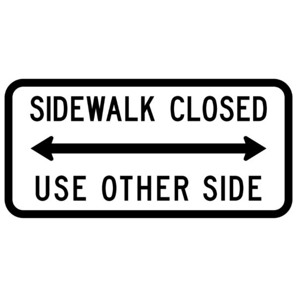 Sidewalk Closed Use Other Side (R9-10)