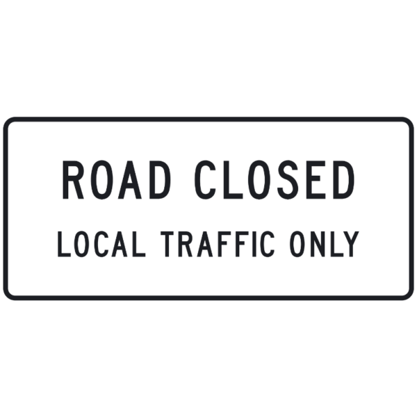 Road Closed Local Traffic Only (R11-3)