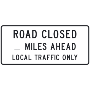 Road Closed _ Miles Ahead Local Traffic Only (R11-3a)
