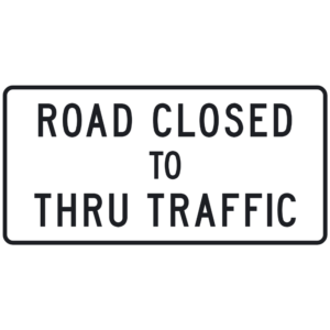 Road Closed to Thru Traffic (R11-4)
