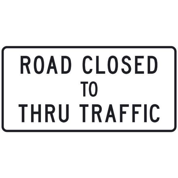 Road Closed to Thru Traffic (R11-4)