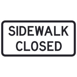 Sidewalk Closed (R9-9)