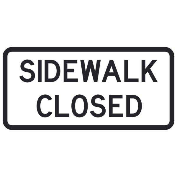Sidewalk Closed (R9-9)